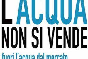 Acqua sotto attacco: fermare Renzi e Madia!