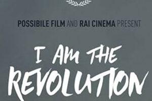 """""""I Am the revolution"""" un film da vedere"""
